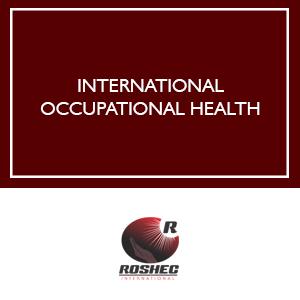 ROSHEC INTERNATIONAL OCCUPATIONAL HEALTH