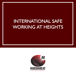 ROSHEC INTERNATIONAL SAFE WORKING AT HEIGHTS