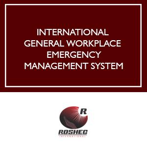 ROSHEC INTERNATIONAL GENERAL WORKPLACE EMERGENCY MANAGEMENT SYSTEM